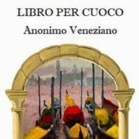 Libro di cucina ou Libro per cuoco Anonimo Veneziano