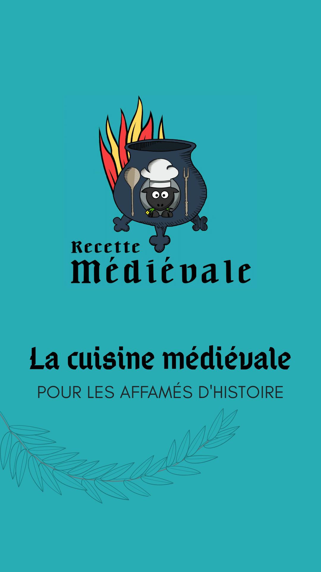 Recette Médiévale : La cuisine médiévale pour les affamés d'Histoire