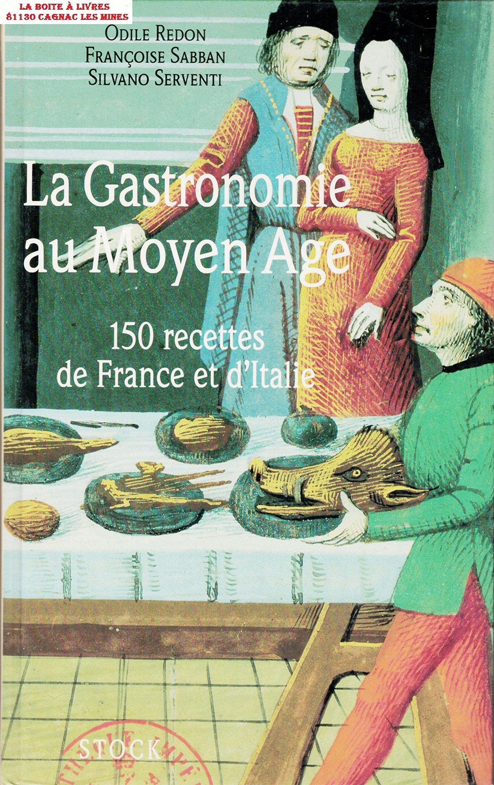 La Gastronomie au Moyen Âge : 150 recettes de France et d'Italie