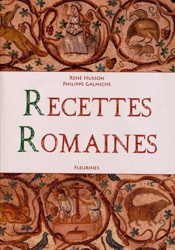 Recettes Romaines (100 recettes de la cuisine romaine antique)