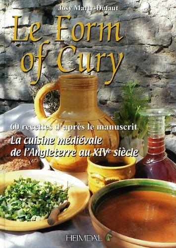 Le Form of Cury : La cuisine médiévale de l'Angleterre au XIVe siècle